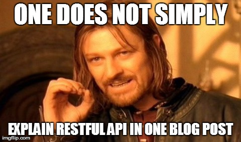 one-does-not-simply-explain-restful-api